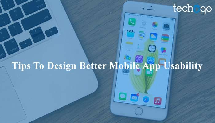 Tips To Design Better Mobile App Usability